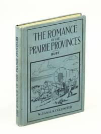 The Romance of The Prairie Provinces