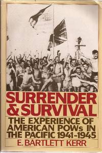 Surrender and Survival The Experience of American POWs in the Pacific 1941-1945