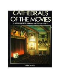 image of Cathedrals of the Movies: History of British Cinemas and Their Audiences