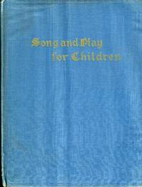 SONG AND PLAY FOR CHILDREN, FOR SUNDAY AND WEEKDAY USE