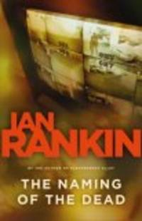The Naming of the Dead (An Inspector Rebus) by Ian Rankin - Hardcover - 2007-04-02 - from BookMom BookStore and Biblio.com