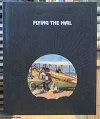 image of Flying the Mail; a volume in The Epic of Flight Series
