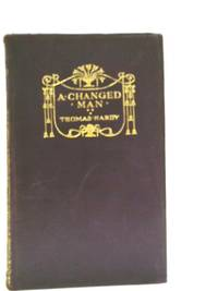 A Changed Man: The Waiting Supper and Other Tales by Thomas Hardy - 1923
