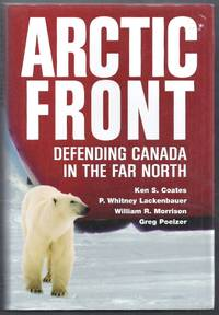 Arctic Front.  Defending Canada in the Far North