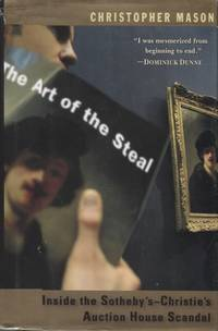 image of THE ART OF THE STEAL; Inside the Southeby's-Christie's Auction House Scandal
