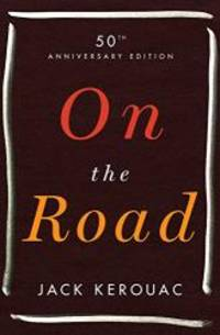 On the Road: 50th Anniversary Edition by Jack Kerouac - Hardcover - 2007-08-03 - from Books Express and Biblio.com