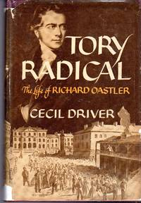 Tory Radical: The Life of Richard Oastler