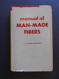 Manual of Man-Made Fibres, Their Manufacture, Properties, and Identification