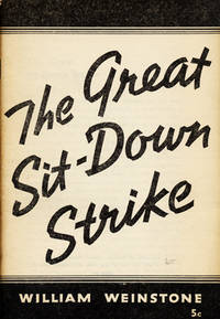 The Great Sit-Down Strike by  William Weinstone - First edition. - 1937.) - from Garrett Scott, Bookseller (ABAA) and Biblio.com