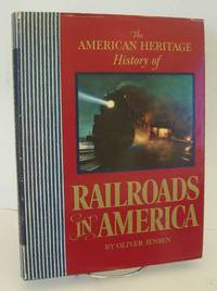 image of American Heritage History of Railroads In America