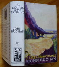 THE COURTS OF THE MORNING by  John Buchan - First Edition - 1929 - from Sumner & Stillman and Biblio.com