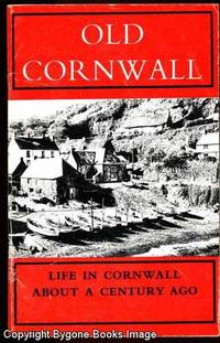OLD CORNWALL. Life in the County About a Century Ago