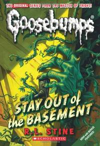 image of Stay Out of the Basement (Classic Goosebumps #22) (Goosebumps Classics (Reissues/Quality))
