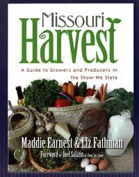 Missouri Harvest: A Guide to Growers and Producers in the Show-Me State
