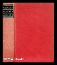 W.B. Yeats, 1865-1939 / by Joseph Hone