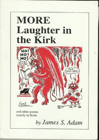 MORE LAUGHTER IN THE KIRK  And Other Poems Mainly in Scots