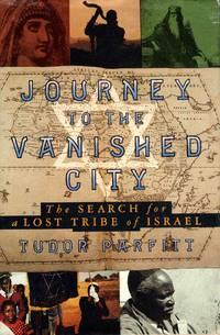 Journey to the Vanished City the Search for a Lost Tribe Of Israel