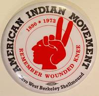 image of American Indian Movement / 1890-1973 / Remember Wounded Knee / Save West Berkeley Shelmound [pinback button]