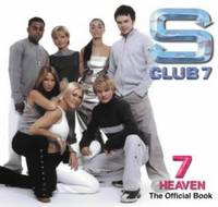 S Club 7: 7 Heaven - the Official Book