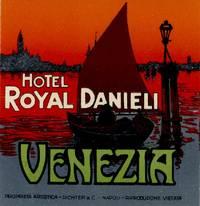 Hotel Royal Danieli.  Venezia.  [LUGGAGE LABEL]