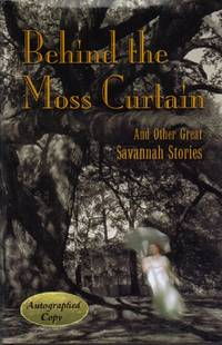 Behind the Moss Curtain: And Other Great Savannah Stories [Hardcover] [Dec 03..