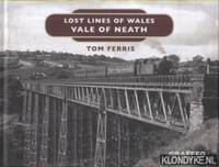 Lost Lines of Wales. Vale of Neath