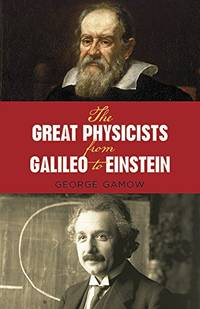 image of The Great Physicists from Galileo to Einstein (Biography of Physics)