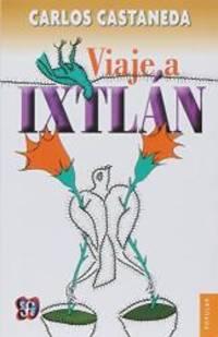 image of Viaje a Ixtlan: Las Lecciones de Don Juan (Coleccion Popular (Fondo de Cultura Economica)) (Spanish Edition)