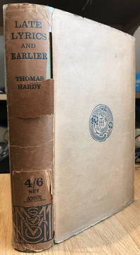 Late Lyrics and Earlier : With Many Other Verses by  Thomas Hardy - First Edition - 1922 - from Foster Books and Biblio.com