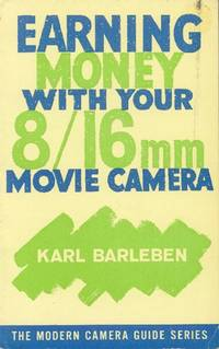 Earning Money with Your Movie Camera 8/16 Mm (Modern Camera Guide Series)