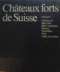 Chateaux forts de Suisse. Vol. 7