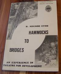 Hammocks to Bridges: Report on the Workshop on Theatre for Integrated Rural Development, Kumba, Cameroon, 1-16 December, 1984