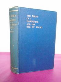 THE BIRDS OF HAMPSHIRE AND THE ISLE OF WIGHT [Signed By naturalists Patterson and Alexander]