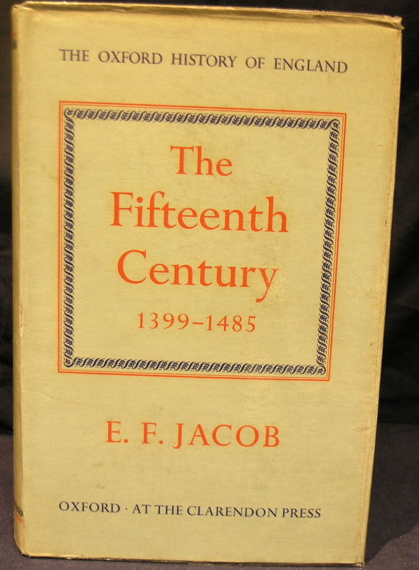 The Oxford History Of England The Fifteenth Century 1399 1485 By Jacob E F 1st Edition 1961 From Powellbooks Of Ilminster Somerset Uk Sku 03208