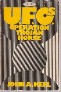 Operation Trojan Horse, an Exhaustive Study of Unidentified Flying objects- Revealing Their Source and the Forces That Control Them