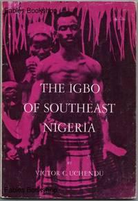 THE IGBO OF SOUTHEAST NIGERIA.