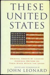 image of These United States: Original Essays by Leading American Writers on Their State Within the Union
