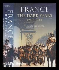 France : the dark years, 1940-1944 / Julian Jackson