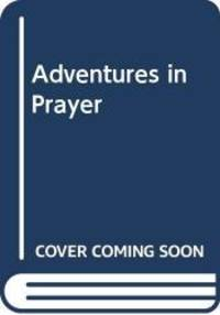 Adventures in Prayer by Catherine Marshall - Hardcover - 1987-02-01 - from Books Express and Biblio.com