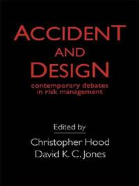 Accident And Design: Contemporary Debates On Risk Management by  D. K. C Jones - Paperback - from World of Books Ltd (SKU: GOR010417316)