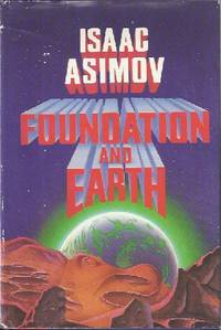 FOUNDATION AND EARTH by  Isaac Asimov - First Edition - 1986 - from Top Shelf Books and Biblio.com