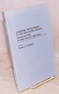 Economic Development in the Asia-Pacific Region: Appropriate Roles for Japan and the United States