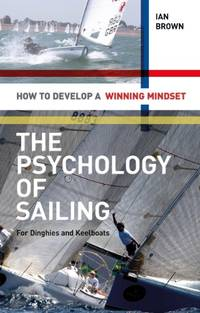 image of Psychology of Sailing for Dinghies and Keelboats: How to Develop a Winning Mindset