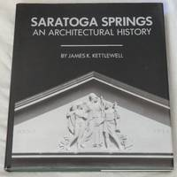 Saratoga Springs: An Architectural History
