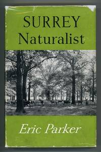 Surrey Naturalist by  Eric Parker - First Edition - 1952 - from Andmeister Books (SKU: 002655)