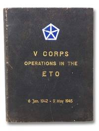 History of V Corps [V Corps Operations in the ETO, 6 Jan. 1942 - 9 May 1945]