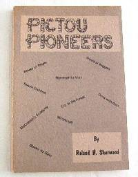 Pictou Pioneers. A Story of the First Hundred Years in the History of Pictou Town