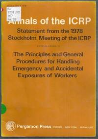 ICRP Publication 28. The Principles and General Procedures for Handling Emergency and Accidental Exposures of Workers. Annals of the ICRP Volume 2 No. 1 1978
