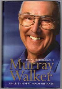 Murray Walker, My Autobiography - Unless I'm Very Much Mistaken