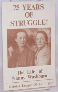 75 years of struggle! the life of Nanny Washburn